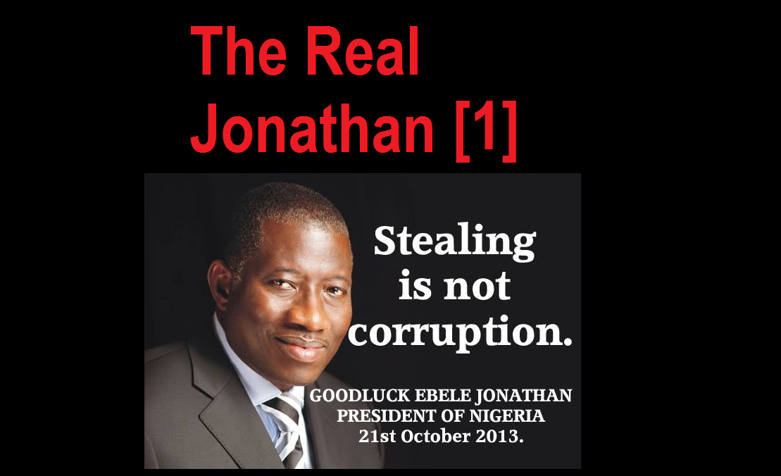 Proudly Corrupt: President Jonathan's Campaign Slogan ...